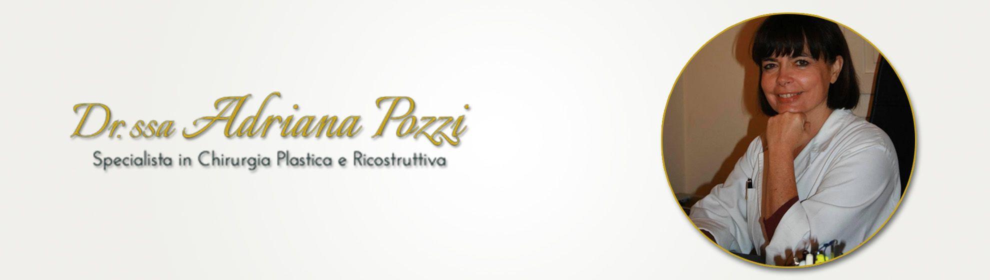 Adriana Pozzi- Chirurgia Plastica E Ricostruttiva